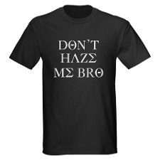 tshirt featuring anti-hazing slogan